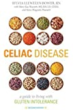 Celiac Disease, Second Edition: A Guide to Living with Gluten Intolerance