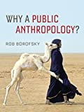 img - for Why a Public Anthropology? book / textbook / text book