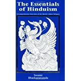 The Essentials of Hinduism: A Comprehensive Overview of the World's Oldest Religion ~ Swami Bhaskarananda