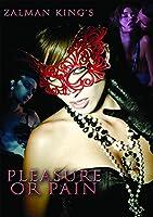 Zalman King's Pleasure or Pain