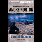 Lord of Thunder: Beast Master Chronicles, Book 2 (       UNABRIDGED) by Andre Norton Narrated by Richard J. Brewer