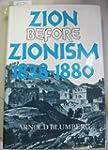Zion Before Zionism, 1838-1880