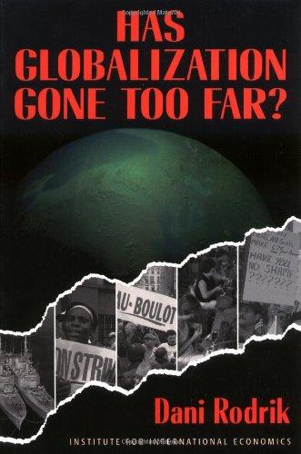 Has Globalization Gone Too Far?, by Dani Rodrik