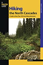 Hiking the North Cascades A Guide to More Than 100 Great Hiking Adventures Regional Hiking Series