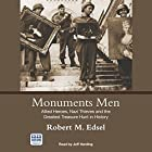 Monuments Men: Allied Heroes, Nazi Thieves and the Greatest Treasure Hunt in History Hörbuch von Robert M. Edsel Gesprochen von: Jeff Harding
