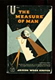 The measure of man: On freedom, human values, survival, and the modern temper