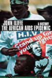 img - for The African AIDS Epidemic: A History book / textbook / text book