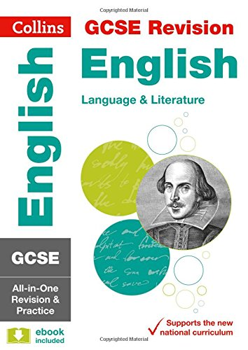 Collins GCSE Revision and Practice - New 2015 Curriculum Edition — GCSE English Language and English Literature: All-I