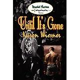 Until It's Gone  (Wounded Warriors Series, Book 5) ~ Karen Wiesner