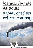 echange, troc Naomi Oreskes, Erik M. Conway - Les marchands de doute