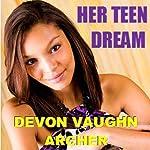 Her Teen Dream (       UNABRIDGED) by Devon Vaughn Archer Narrated by Quiana Goodrum