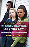 img - for Adolescence, Discrimination, and the Law: Addressing Dramatic Shifts in Equality Jurisprudence book / textbook / text book