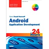 Sams Teach Yourself Android Application Development in 24 Hours (Sams Teach Yourself...in 24 Hours)by Lauren Darcey