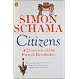 Citizens: A Chronicle of The French Revolutionby Simon Schama