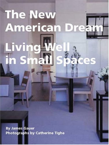 The New American Dream: Living Well in Small Houses
