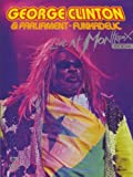 George Clinton & Parliament-Funkadelic - Live at Montreux 2004