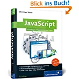 JavaScript: Grundlagen, Programmierung, Praxis - inkl. HTML5, JavaScript-Frameworks, jQuery, OOP (Galileo Computing...