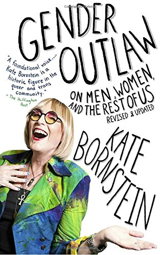 gender-outlaw-on-men-women-and-the-rest-of-us