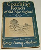 Coaching roads of old New England, their…