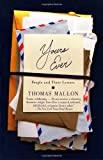 Yours Ever: People and Their Letters (030747741X) by Mallon, Thomas