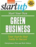 Start Your Own Green Business (StartUp Series)