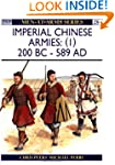 Imperial Chinese Armies (1): 200 BC-A...