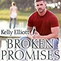 Broken Promises: Broken, Book 3 Audiobook by Kelly Elliott Narrated by Shirl Rae, Nelson Hobbs