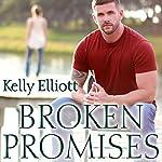 Broken Promises: Broken, Book 3 | Kelly Elliott