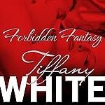 Forbidden Fantasy | Tiffany White