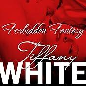 Forbidden Fantasy | [Tiffany White]