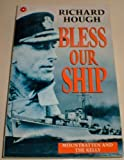 "Bless Our Ship: Mountbatten and the ""Kelly"" (0340574518) by Hough, Richard"