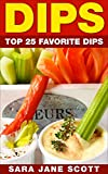 Dips: Top 25 Favorite Dips