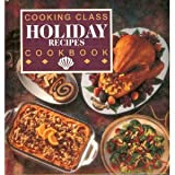 Cooking class holiday recipes cookbook (0785307877) by Publications International Ltd