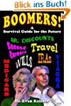BOOMERS! A Survival Guide For The Fut...