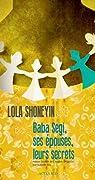 Baba Segi, ses épouses, leurs secrets par Shoneyin