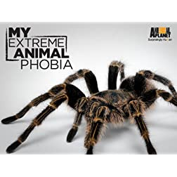 My Extreme Animal Phobia Season 1