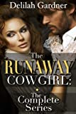 The Runaway Cowgirl: The Complete Collection (A Western Cowboy Erotic Romance Novel)