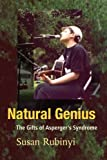 Natural Genius: The Gifts of Aspergers Syndrome