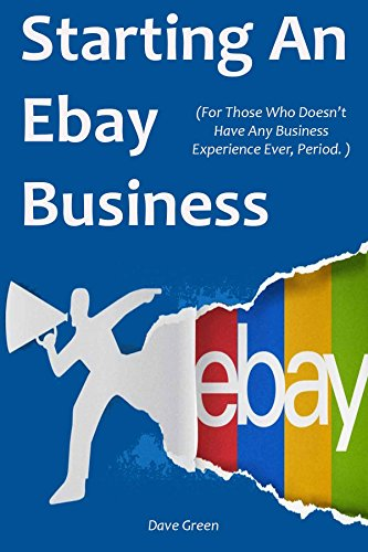 starting-an-ebay-business-2016-for-those-who-doesnt-have-any-business-experience-ever-period