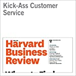 Kick-Ass Customer Service | Matthew Dixon,Lara Ponomareff,Scott Turner,Rick DeLisi