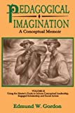 Pedagogical Imagination: Volume II: Using the Masters Tools to Inform Conceptual Leadership, Engaged Scholarship and Social Action