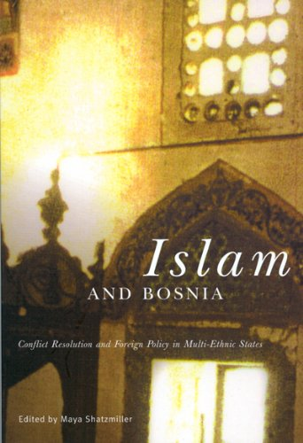 Islam and Bosnia: Conflict Resolution and Foreign Policy...
