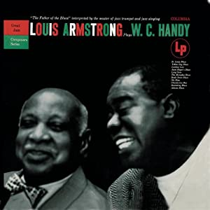 Louis Armstrong Plays W.C. Handy [Original recording remastered]