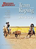 img - for Team Roping With Jake and Clay: Barnes and Cooper on How to Practice and Compete (A Western Horseman Book) book / textbook / text book