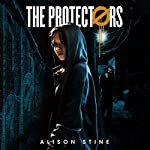 The Protectors | Alison Stine