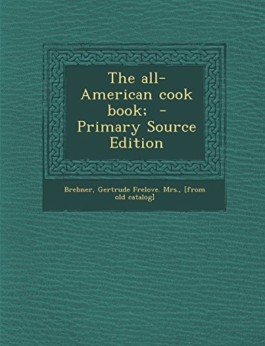 The All-American Cook Book; - Primary Source Edition