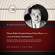 Classic Radio's Greatest Science Fiction Shows, Vol. 2 Radio/TV Program by  Hollywood 360 Narrated by  full cast