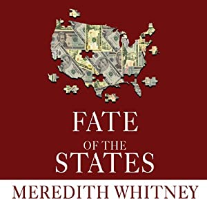 Fate of the States: The New Geography of American Prosperity | [Meredith Whitney]