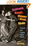 Ballroom, Boogie, Shimmy Sham, Shake:...