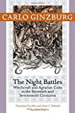 The Night Battles: Witchcraft and Agrarian Cults in the Sixteenth and Seventeenth Centuries (1421409925) by Ginzburg, Carlo
